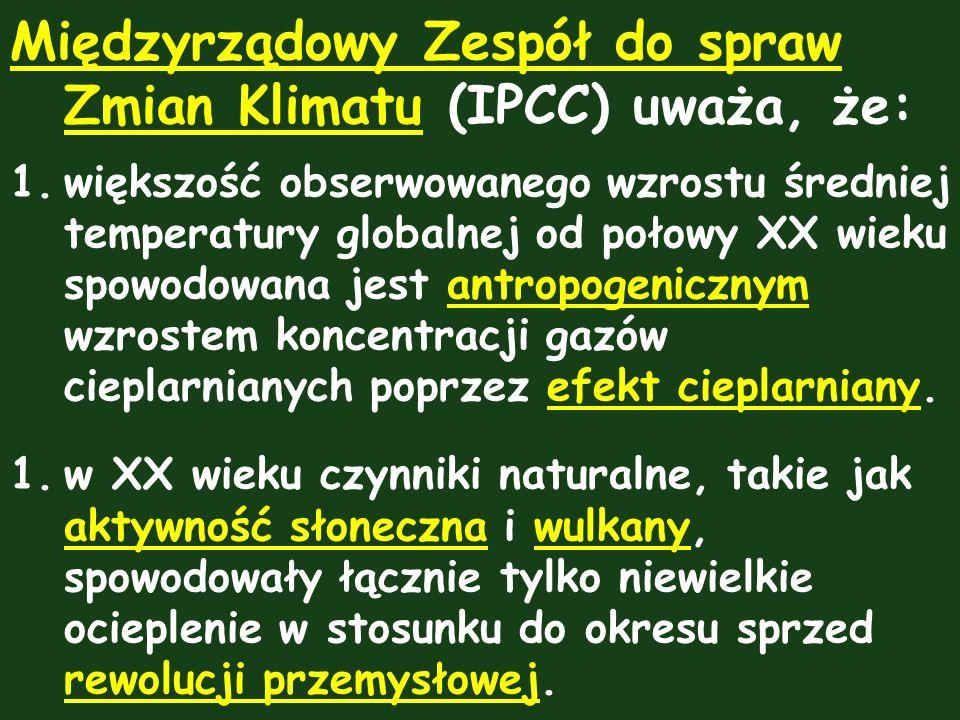 Międzyrządowy Zespół do spraw Zmian Klimatu (IPCC) uważa, że: