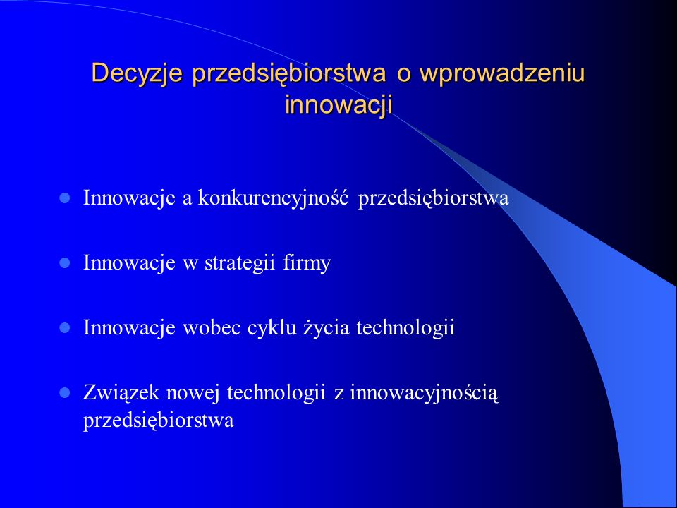 Decyzje przedsiębiorstwa o wprowadzeniu innowacji