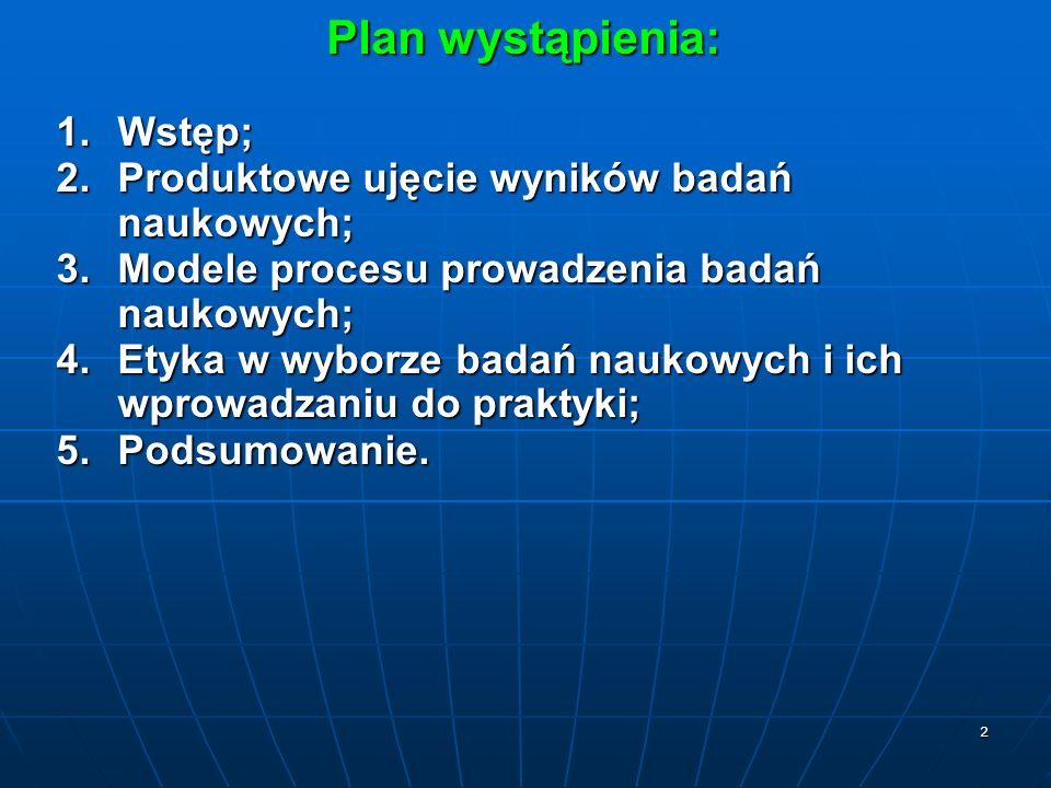 Plan wystąpienia: Wstęp; Produktowe ujęcie wyników badań naukowych;