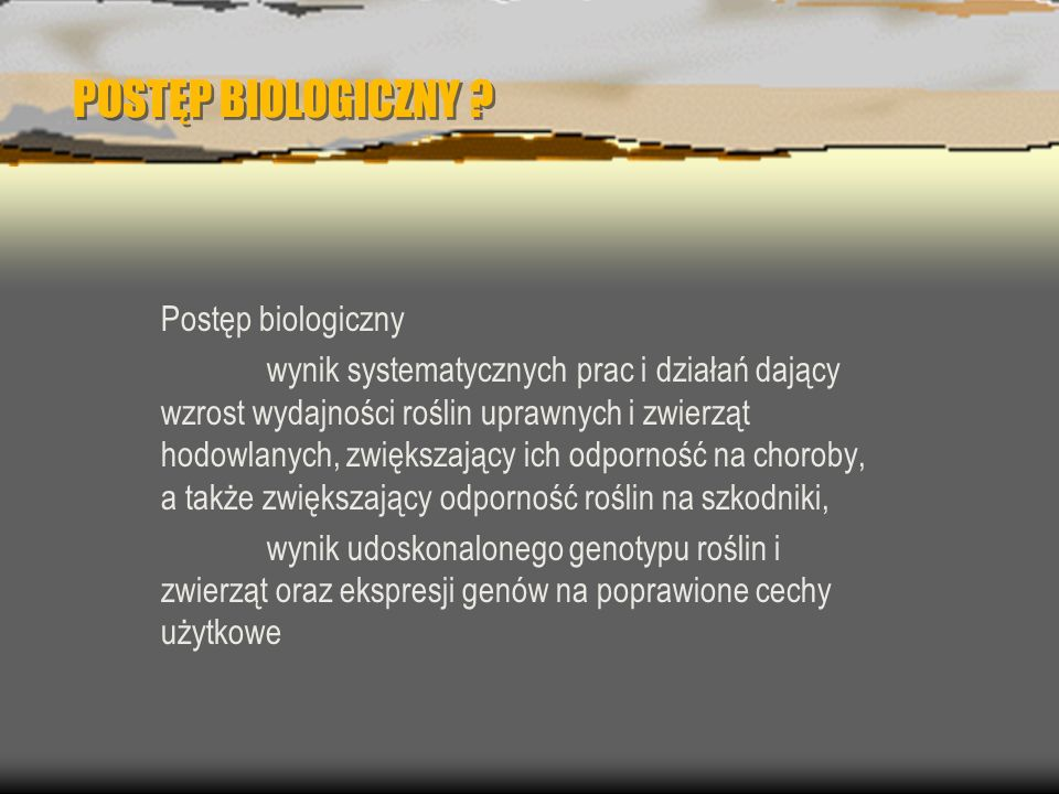 POSTĘP BIOLOGICZNY Postęp biologiczny