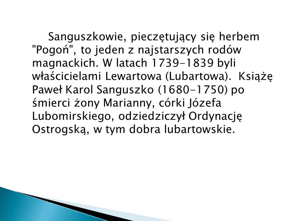 Sanguszkowie, pieczętujący się herbem Pogoń , to jeden z najstarszych rodów magnackich.