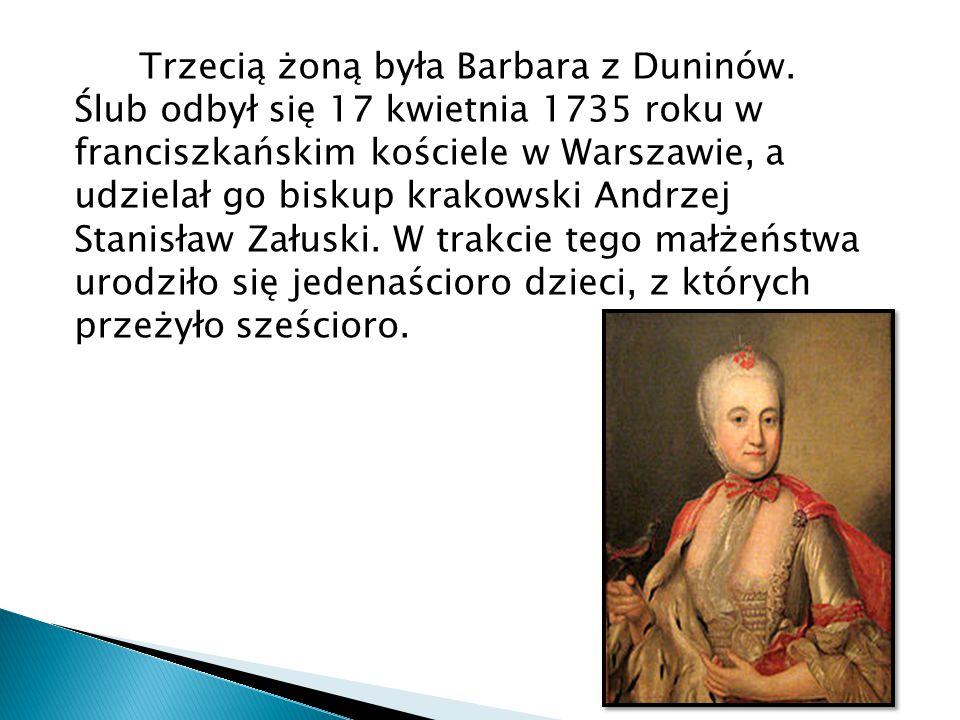 Trzecią żoną była Barbara z Duninów