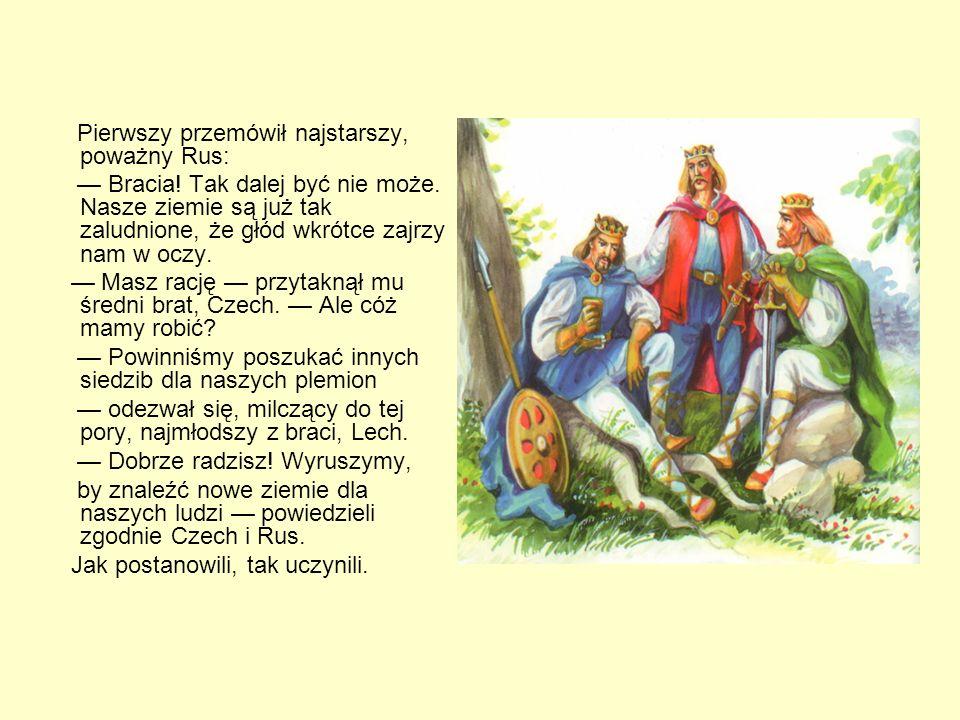 Pierwszy przemówił najstarszy, poważny Rus: