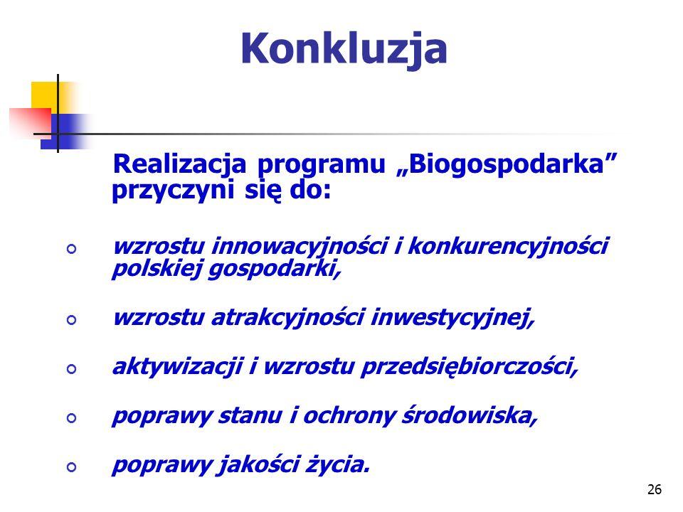 """Konkluzja Realizacja programu """"Biogospodarka przyczyni się do:"""