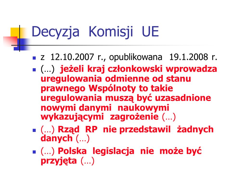 Decyzja Komisji UE z 12.10.2007 r., opublikowana 19.1.2008 r.