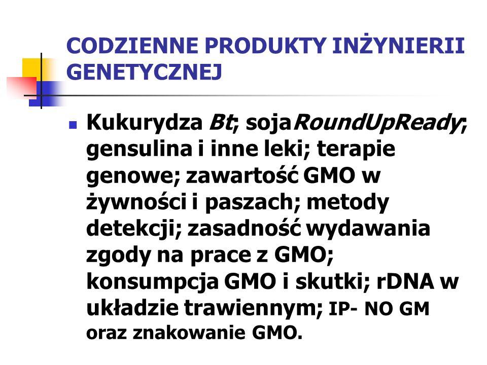 CODZIENNE PRODUKTY INŻYNIERII GENETYCZNEJ