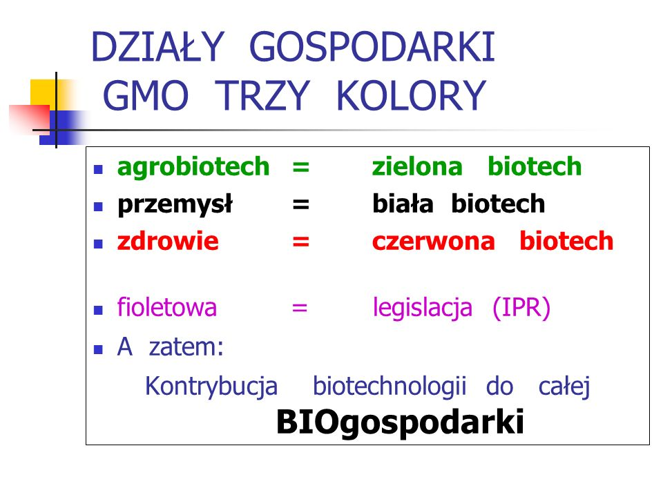 DZIAŁY GOSPODARKI GMO TRZY KOLORY