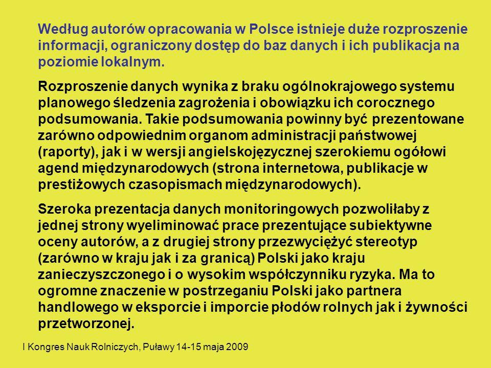 Według autorów opracowania w Polsce istnieje duże rozproszenie informacji, ograniczony dostęp do baz danych i ich publikacja na poziomie lokalnym.