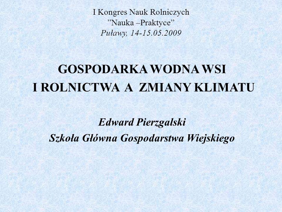 I Kongres Nauk Rolniczych Nauka –Praktyce Puławy, 14-15.05.2009