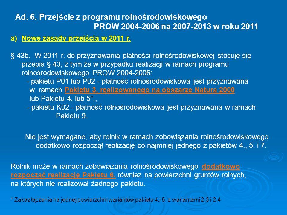 Ad. 6. Przejście z programu rolnośrodowiskowego PROW 2004-2006 na 2007-2013 w roku 2011