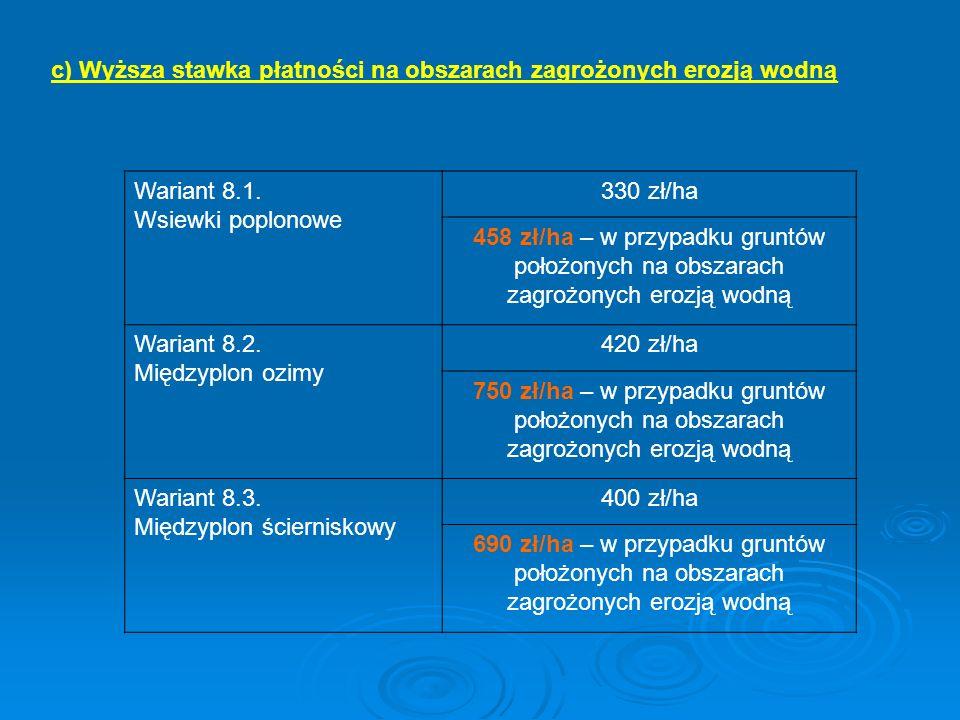 c) Wyższa stawka płatności na obszarach zagrożonych erozją wodną