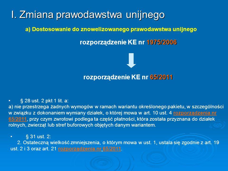 a) Dostosowanie do znowelizowanego prawodawstwa unijnego