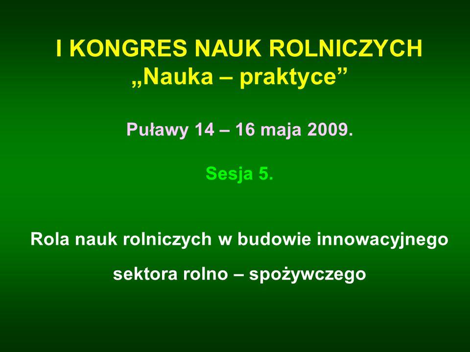"""I KONGRES NAUK ROLNICZYCH """"Nauka – praktyce Puławy 14 – 16 maja 2009"""