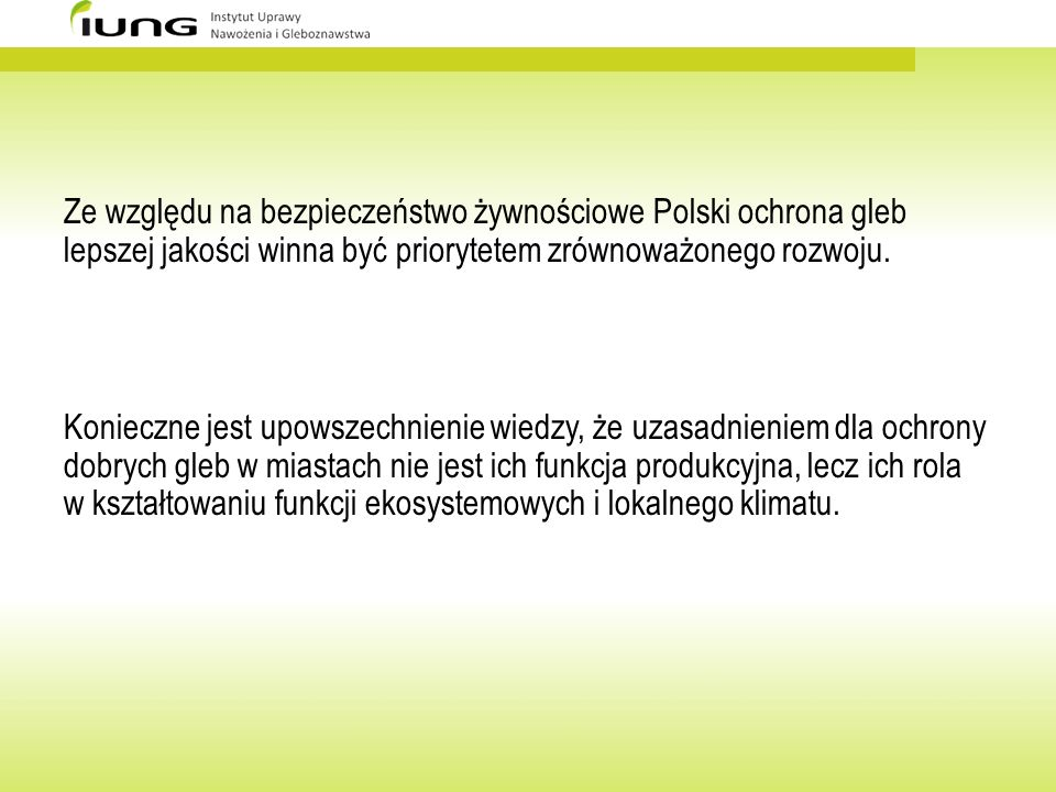 Ze względu na bezpieczeństwo żywnościowe Polski ochrona gleb lepszej jakości winna być priorytetem zrównoważonego rozwoju.