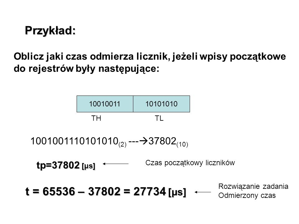 Przykład: Oblicz jaki czas odmierza licznik, jeżeli wpisy początkowe do rejestrów były następujące:
