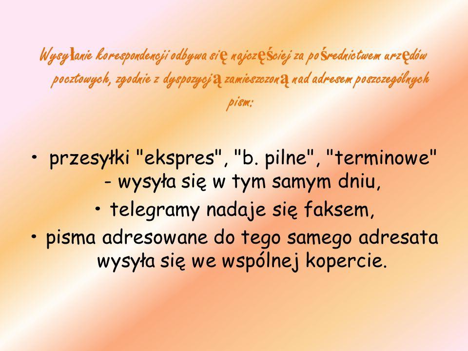 • telegramy nadaje się faksem,