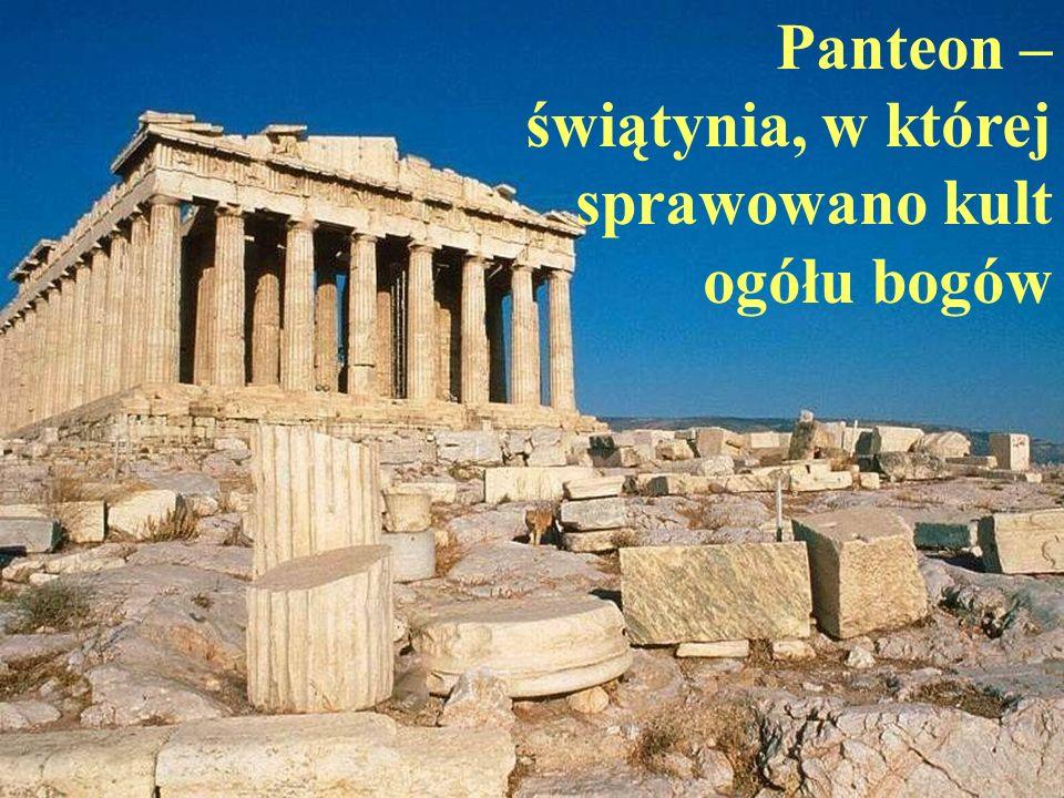 Panteon – świątynia, w której sprawowano kult ogółu bogów