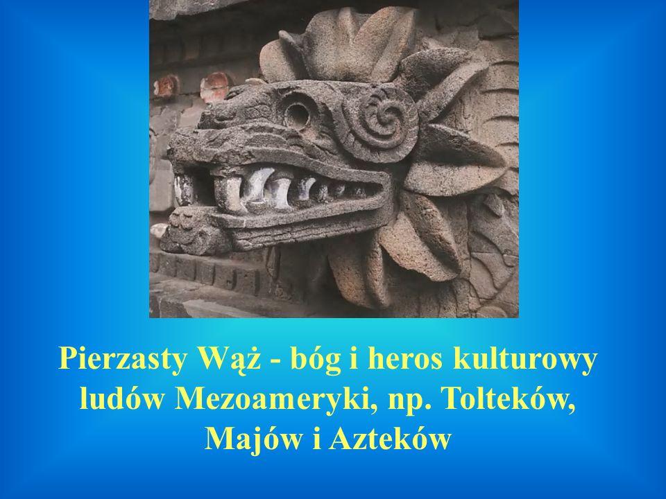 Pierzasty Wąż - bóg i heros kulturowy ludów Mezoameryki, np