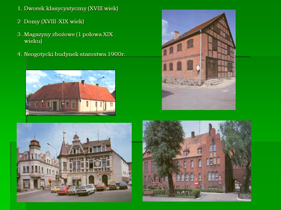 1. Dworek klasycystyczny (XVIII wiek) 2 Domy (XVIII-XIX wiek) 3