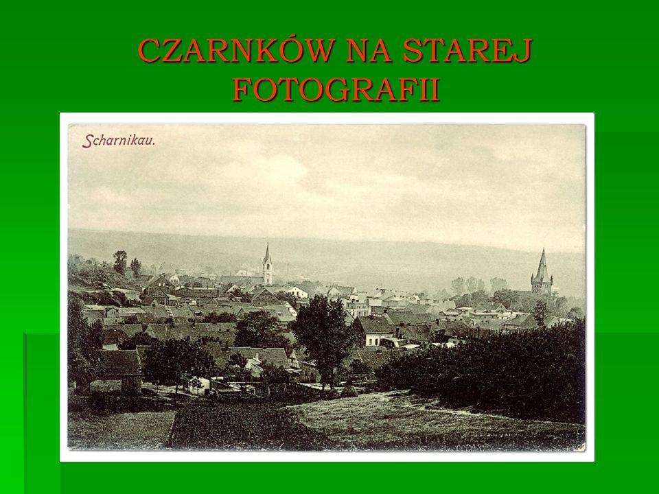 CZARNKÓW NA STAREJ FOTOGRAFII