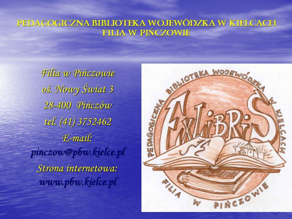 PEDAGOGICZNA BIBLIOTEKA WOJEWÓDZKA W KIELCACH FILIA W PIŃCZOWIE