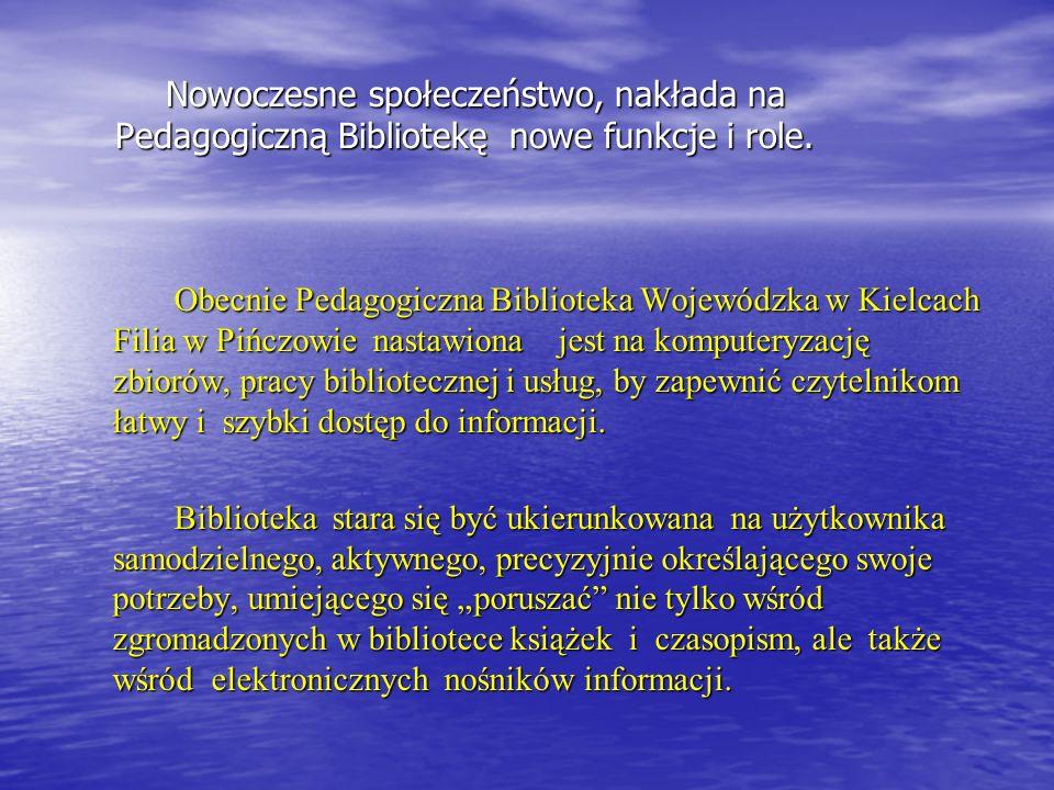 Nowoczesne społeczeństwo, nakłada na Pedagogiczną Bibliotekę nowe funkcje i role.