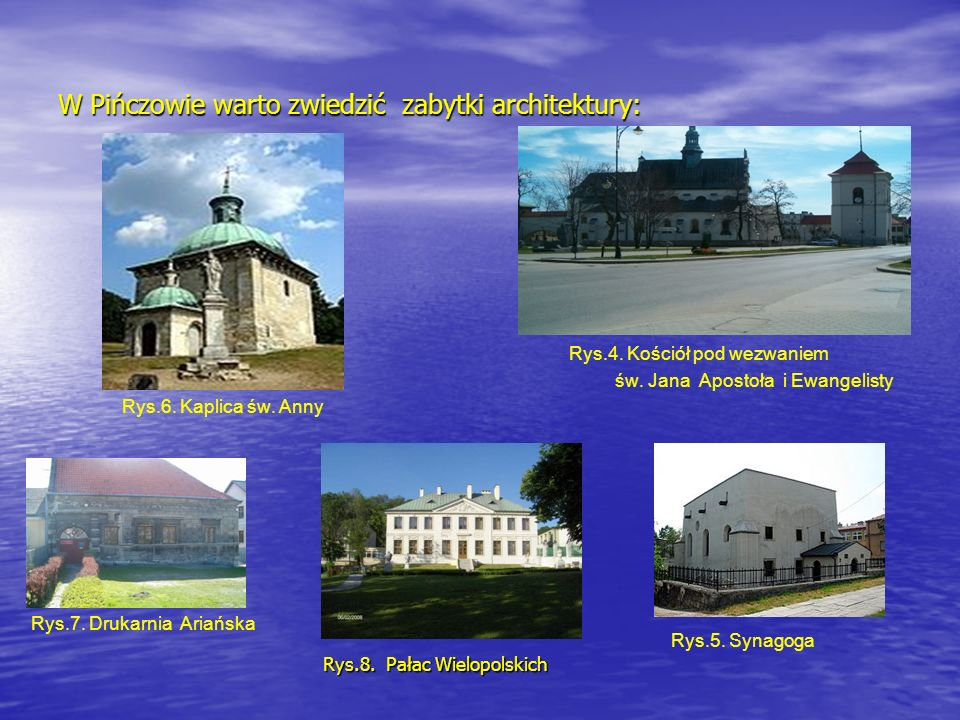 W Pińczowie warto zwiedzić zabytki architektury: