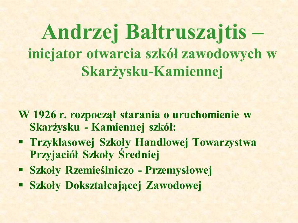 Andrzej Bałtruszajtis – inicjator otwarcia szkół zawodowych w Skarżysku-Kamiennej