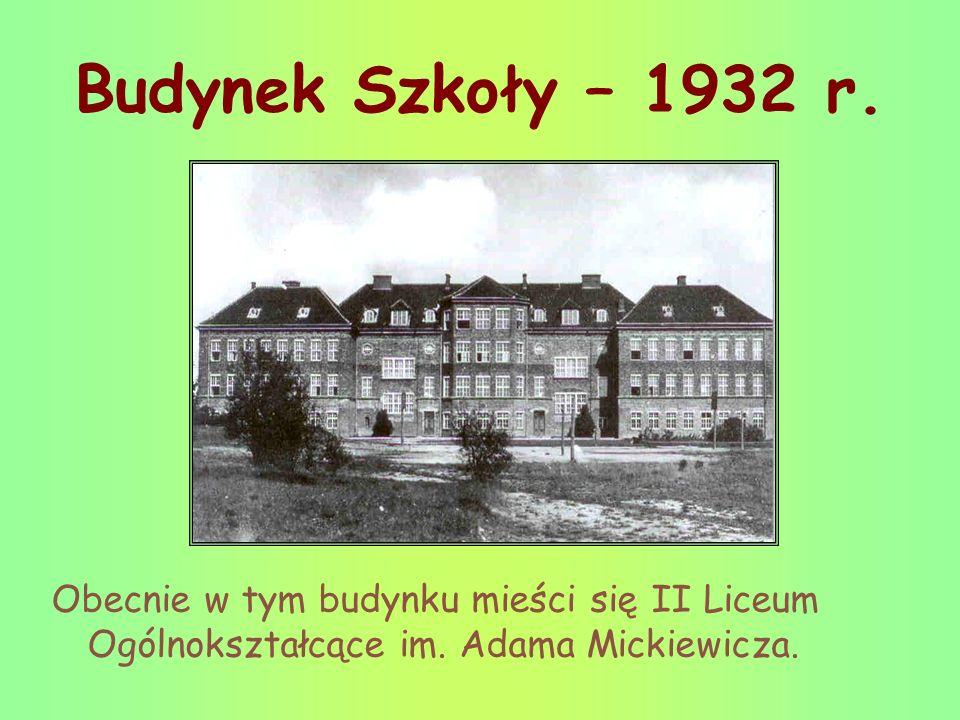 Budynek Szkoły – 1932 r. Obecnie w tym budynku mieści się II Liceum Ogólnokształcące im.
