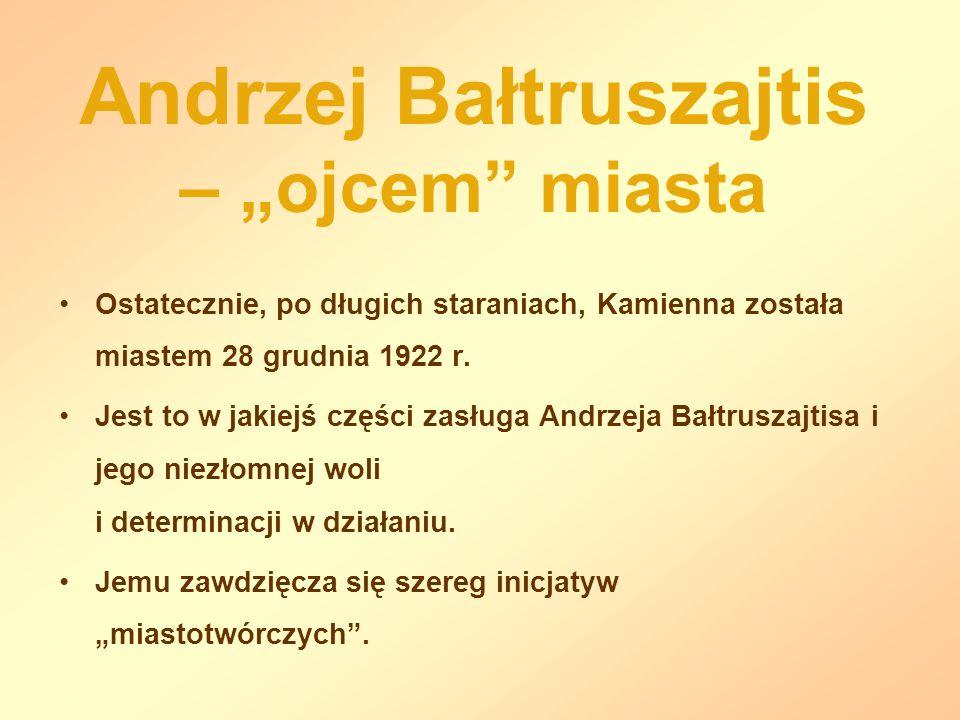 "Andrzej Bałtruszajtis – ""ojcem miasta"