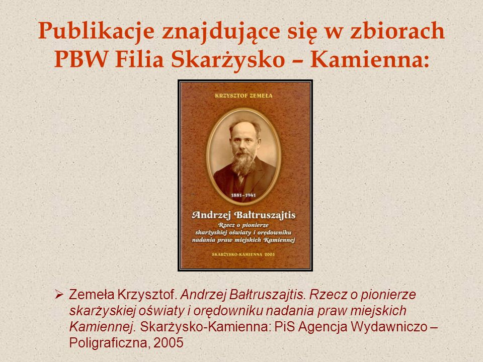 Publikacje znajdujące się w zbiorach PBW Filia Skarżysko – Kamienna: