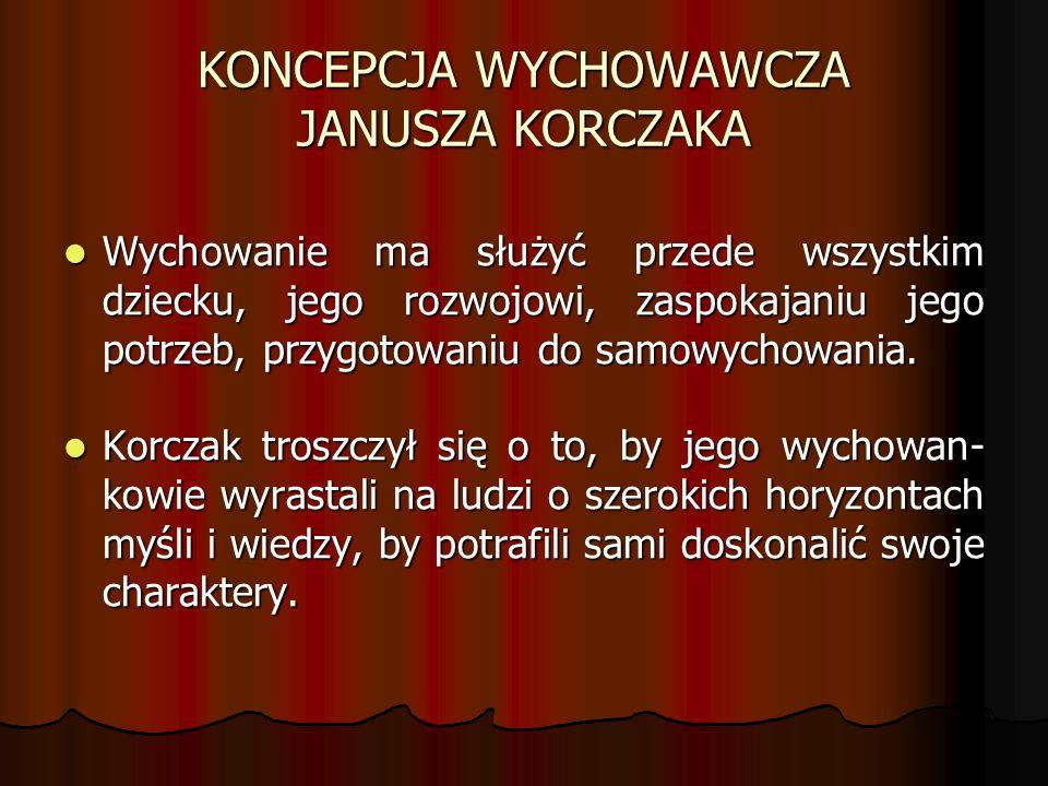 KONCEPCJA WYCHOWAWCZA JANUSZA KORCZAKA