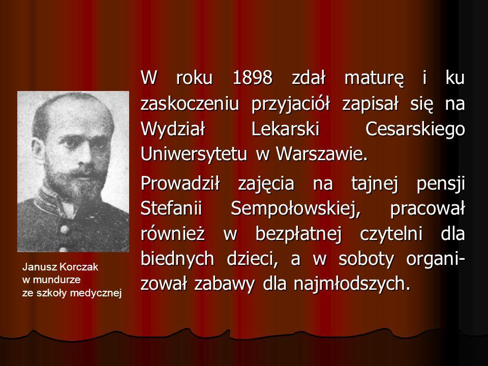 W roku 1898 zdał maturę i ku zaskoczeniu przyjaciół zapisał się na Wydział Lekarski Cesarskiego Uniwersytetu w Warszawie.