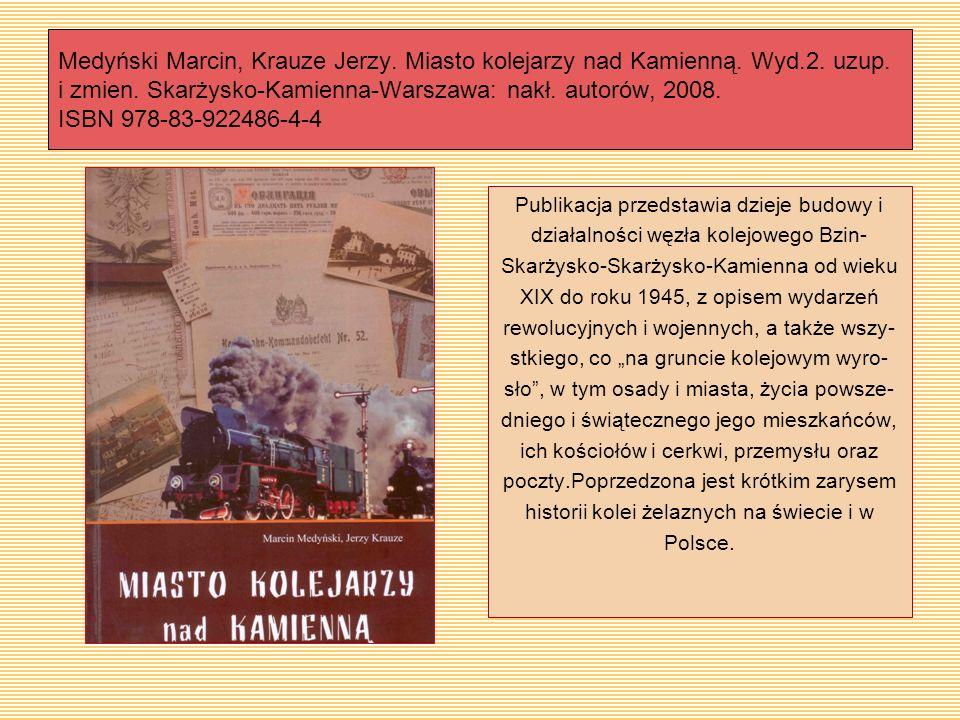 Medyński Marcin, Krauze Jerzy. Miasto kolejarzy nad Kamienną. Wyd. 2