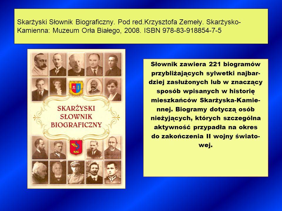 Skarżyski Słownik Biograficzny. Pod red. Krzysztofa Zemeły