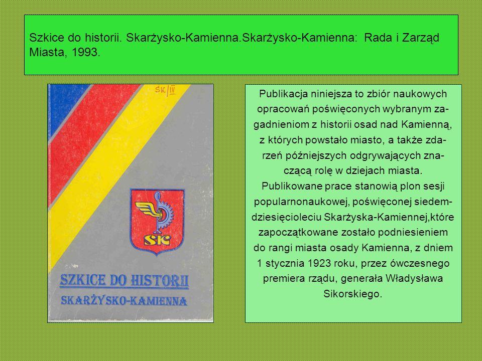 Szkice do historii. Skarżysko-Kamienna
