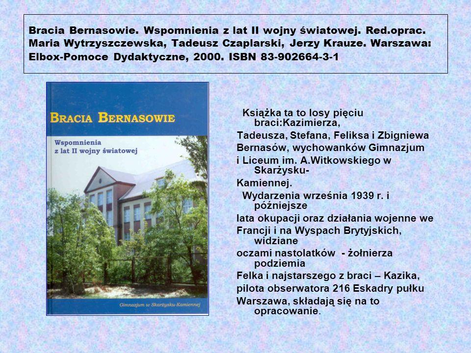 Bracia Bernasowie. Wspomnienia z lat II wojny światowej. Red. oprac