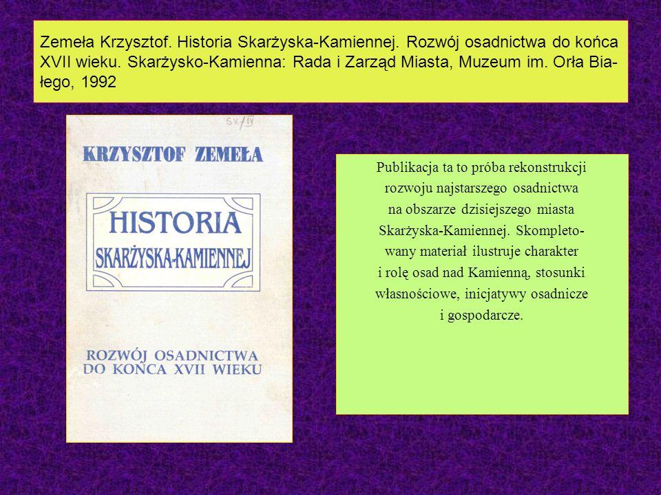 Zemeła Krzysztof. Historia Skarżyska-Kamiennej
