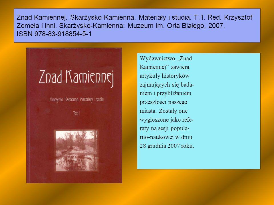 Znad Kamiennej. Skarżysko-Kamienna. Materiały i studia. T. 1. Red