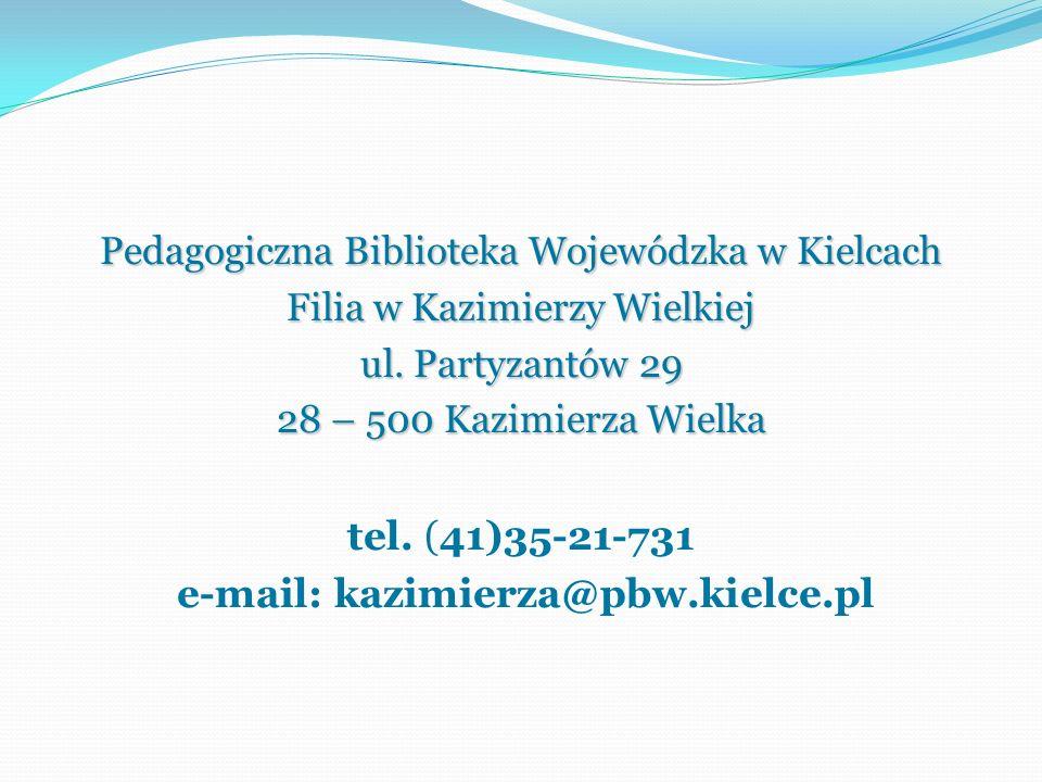 e-mail: kazimierza@pbw.kielce.pl