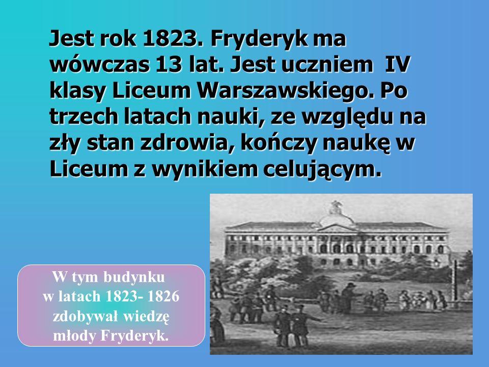 Jest rok 1823. Fryderyk ma wówczas 13 lat