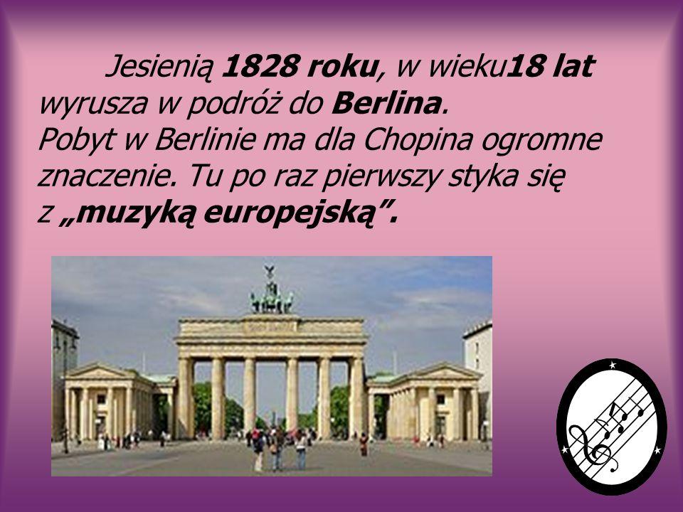 Jesienią 1828 roku, w wieku18 lat wyrusza w podróż do Berlina