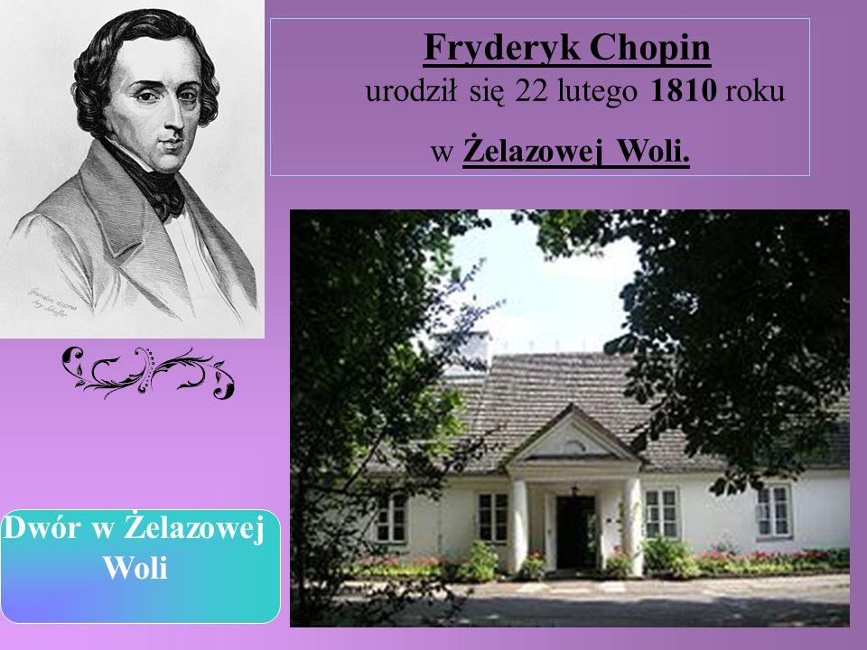 Fryderyk Chopin urodził się 22 lutego 1810 roku