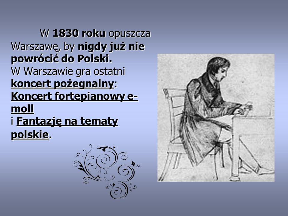 W 1830 roku opuszcza Warszawę, by nigdy już nie powrócić do Polski
