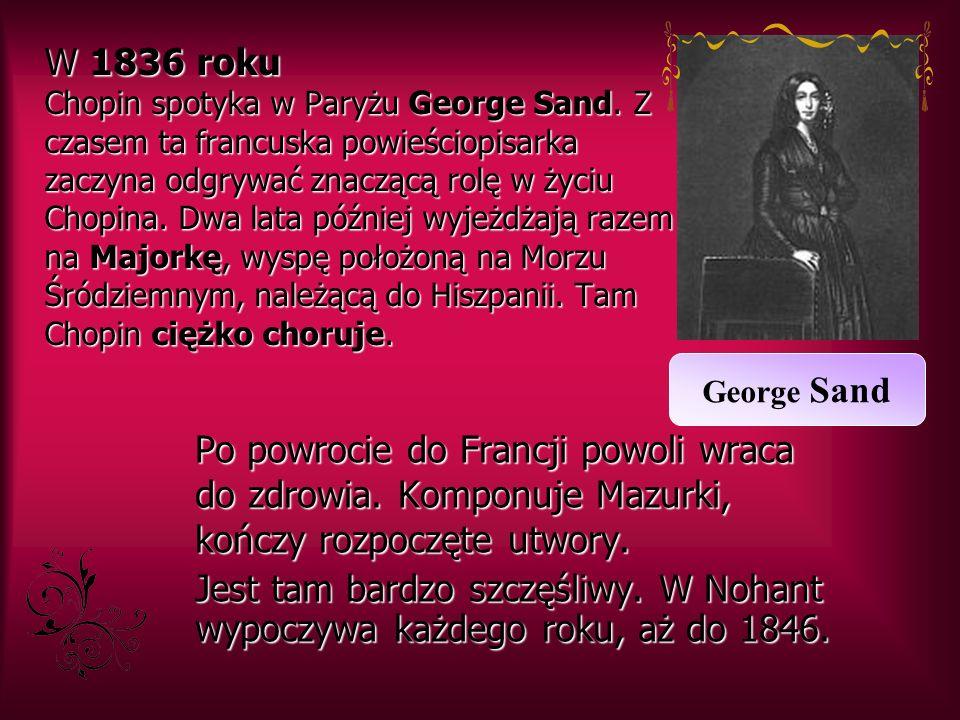 W 1836 roku Chopin spotyka w Paryżu George Sand