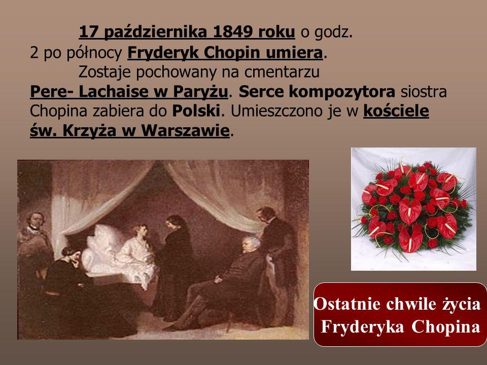 17 października 1849 roku o godz. 2 po północy Fryderyk Chopin umiera