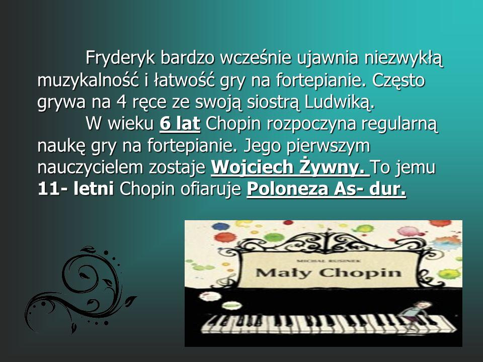 Fryderyk bardzo wcześnie ujawnia niezwykłą muzykalność i łatwość gry na fortepianie.