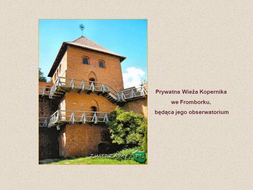 Prywatna Wieża Kopernika we Fromborku, będąca jego obserwatorium