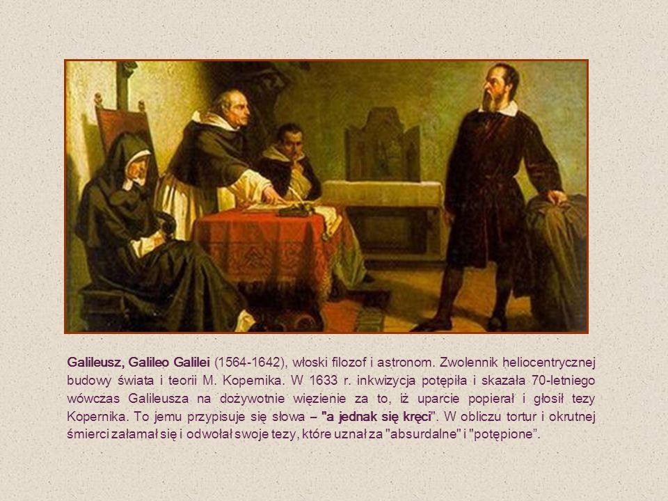 Galileusz, Galileo Galilei (1564-1642), włoski filozof i astronom