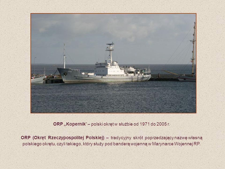 """ORP """"Kopernik – polski okręt w służbie od 1971 do 2005 r."""